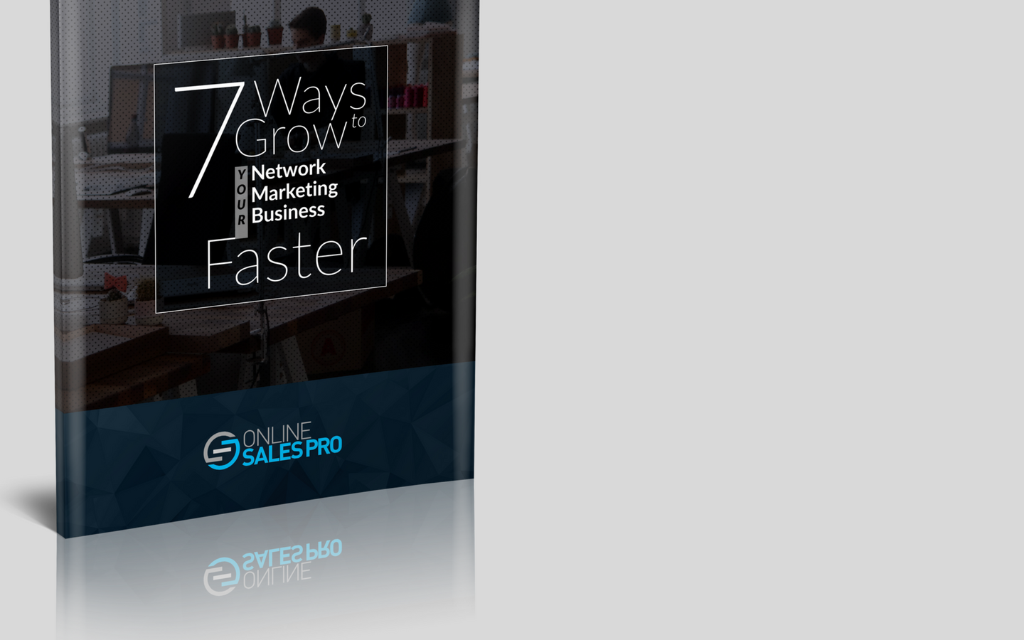 Free Report Reveals... 7 Ways to Grow Your Network Marketing Business Faster